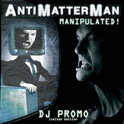AntiMatterMan Manipulated!